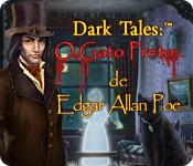 Dark Tales:  O Gato Preto de Edgar Allan Poe