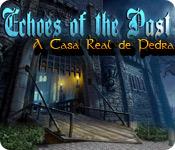 Echoes of the Past: A Casa Real de Pedra Objetos escondidos  Downloads   Fliperama