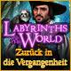 Labyrinth of the World: Zur�ck in die Vergangenheit. Die Vergangenheit ist nicht in Stein gemei�elt und Du kannst sie ver�ndern!
