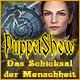 Puppet Show: Das Schicksal der Menschheit. Die Tochter des B�rgermeisters ist verschwunden. Es liegt an Dir sie zu finden!