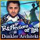 Reflections of Life: Der dunkle Architekt. Die Fantasiewelten werden von Monstern attackiert. Nur Du kannst sie retten!