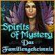 Spirits of Mystery: Das Familiengeheimnis. Jede Familie hütet ein Geheimnis. Wird Eures Deinen Untergang bedeuten?