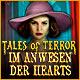 Tales of Terror: Im Anwesen der Hearts. Ist es bloß der Wind, der durch die Hallen zieht? Oder sind es Geister, die das Haus eingenommen haben?