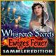 Whispered Secrets: Ewiges Feuer Sammleredition. Ein Feuer im ortsans�ssigen Irrenhaus wird auf�bernat�rliche Weise lebendig!