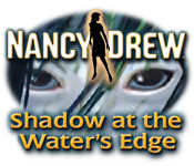 Nancy Drew: Shadow at the Water's Edge - PC Game Final version