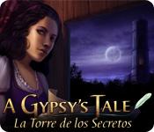 A Gypsy's Tale: La Torre de los Secretos
