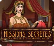 Missions Secrètes: Mata Hari et les Sous-Marins du