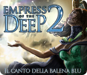 Empress of the Deep 2: Il canto della balena blu