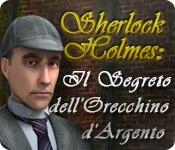 Sherlock Holmes: Il Segreto dell'Orecchino d'Argen