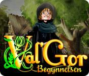 Val'Gor: Begynnelsen